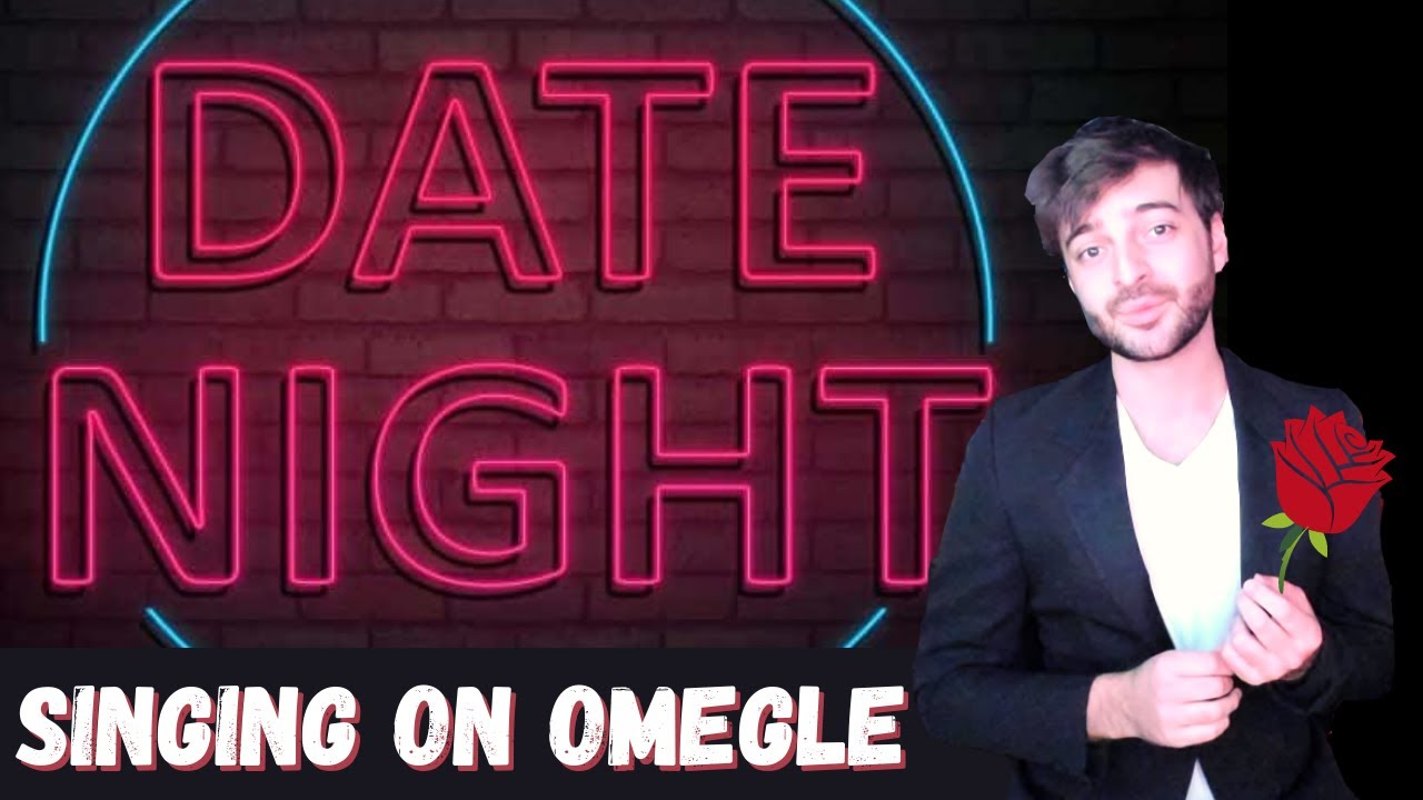 I Ended Up On an OMEGLE DATING SHOW 🌹... (Funny Singing Reactions)
