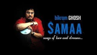 Samaa I Audio Jukebox I Pop I Vocal I Bikram Ghosh