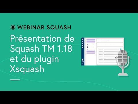 Squash TM Webinar #6 - 1.18 Squash TM & Xsquash