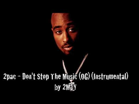 2pac - Don't Stop The Music (OG) (Instrumental) by 2MEY