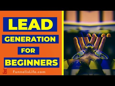 Lead Generation Tutorial For Beginners 2020:  The Fastest Way to Generate Leads
