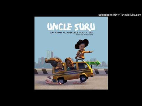 Jon Ogah feat. Adekunle Gold & Simi – Uncle Suru