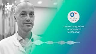 Onda Vasca | Dr. De Benedetti, jefe de Oftalmología, sobre las lentes progresivas intraoculares