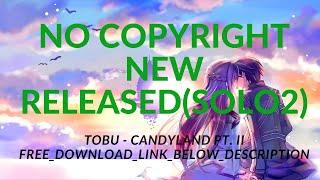 Download Lagu NO COPYRIGHT NEW RELEASED Tobu - Candyland pt. II FREE_DOWNLOAD_LINK_BELOW_DESCRIPTION mp3