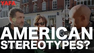 What Are The American Stereotypes? | London