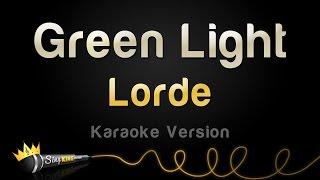 Lorde Green Light Karaoke Version