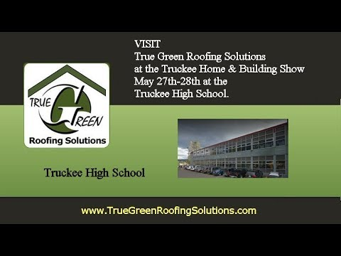 Truckee Home & Building Show Truckee, CA May 27-28th True Green Roofing
