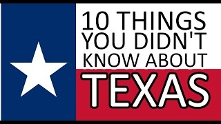 10 Things You Didn't Know About Texas