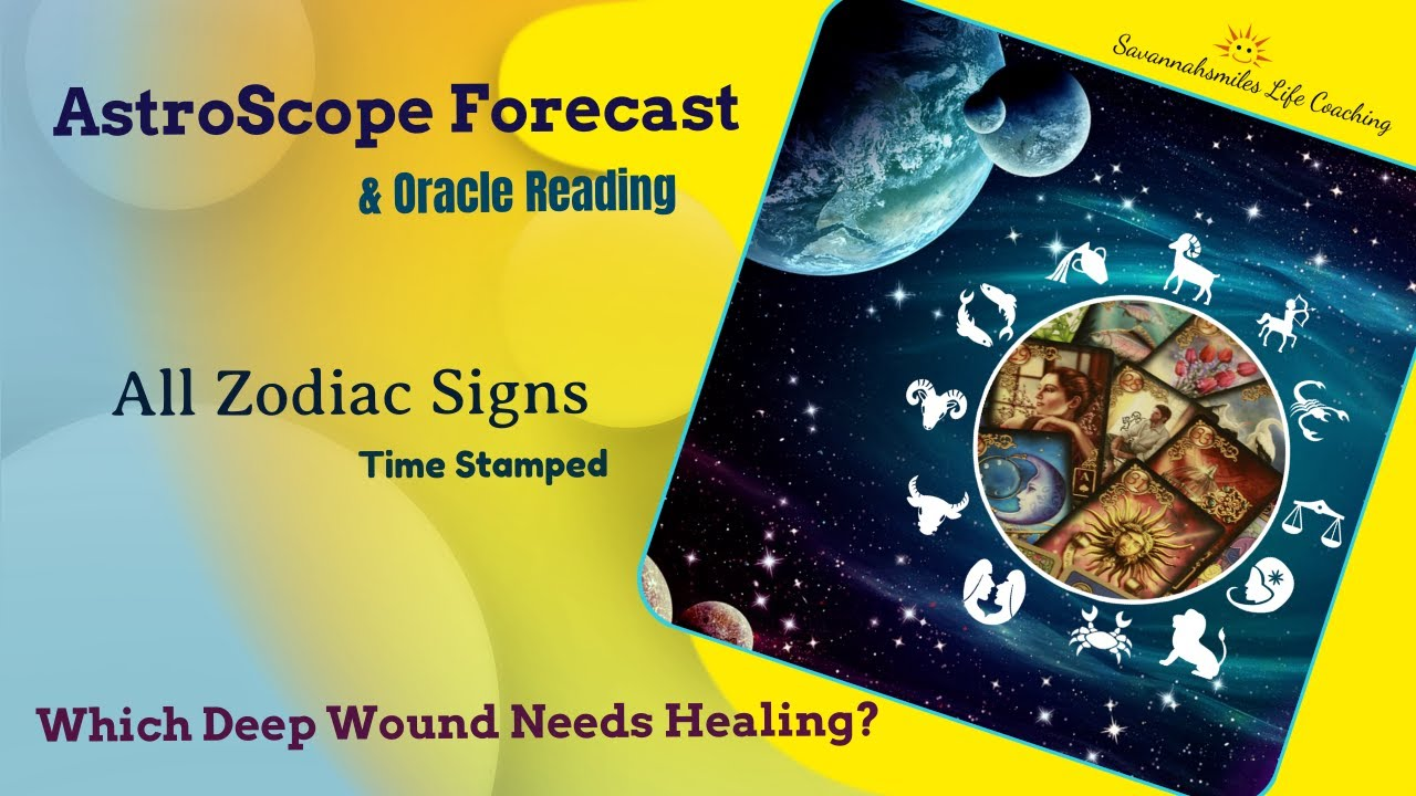 Which Deep Wound Needs Healing? - Astroscope & Reading/All Zodiac Signs
