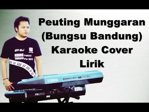 Peuting Munggaran Karaoke | Bungsu Bandung | Yamaha Psr s970