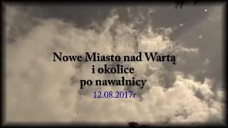 Nowe Miasto nad Wartą i okolice po nawałnicy 12.08.2017r.