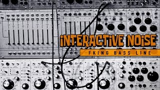 Interactive Noise - Fking Bass Line (Official Audio)