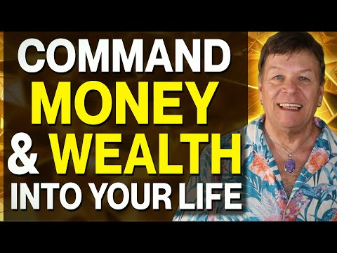 Command Money & Wealth into Your Life