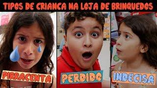 TIPOS DE CRIANÇA NA LOJA DE BRINQUEDOS PARTE 1