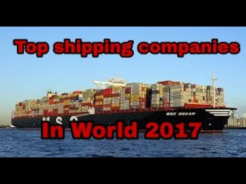 Top shipping companies in world 2017