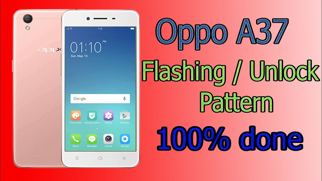 How to flash oppo A37F & Unlock Pattern 100% OK