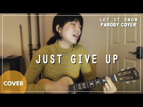 Just Give Up (Parody Cover on Ukulele) + CHORDS