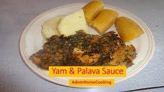 How To Prepare Nkontomire Stew /palava Sauce & Yam