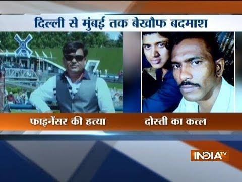 Financier shot dead in Delhi, Friend kills mate in Mumbai