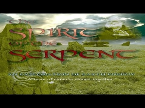 The Spirit of the Serpent, An Exploration of Earth Energy - Learn from the Masters! WATCH NOW!