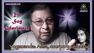 """Yo Soy Genrimain: """"Yogananda: Alma, cuerpo y voluntad"""". 18 julio 2019."""