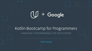 Learn Kotlin Programming Fast with Kotlin Bootcamp for Programmers by Udacity & Google