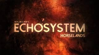 Horselands - Skylar Cahn Dramatic Instrumental (Echosystem)