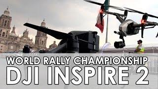 DJI Inspire 2 en el World Rally Championship México