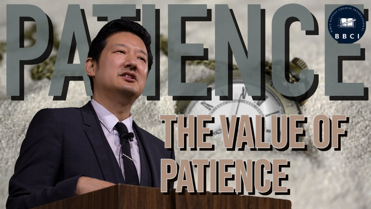 The Value of Patience (with a Prologue on Fatherhood)   Pastor Jae Joo