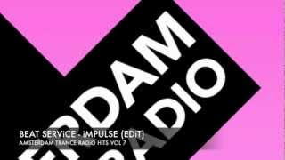 Beat Service - Impulse (Edit) Amsterdam Trance Radio Hits Vol 7