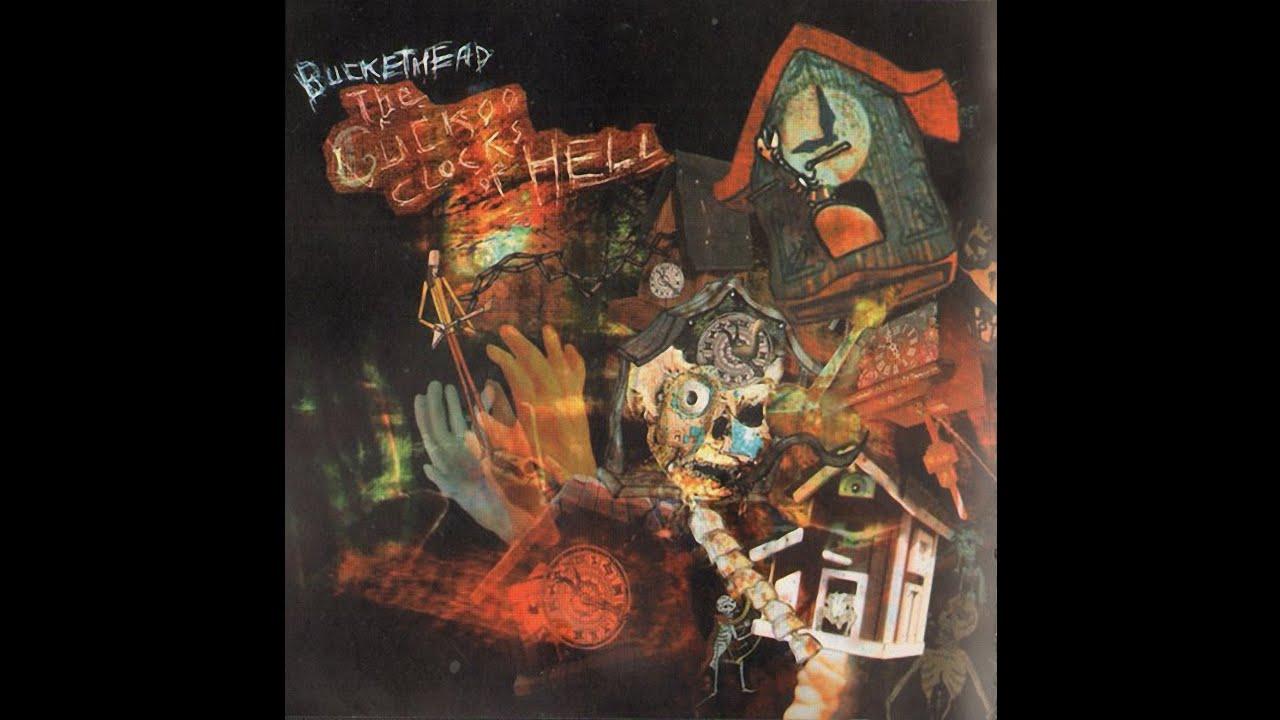 buckethead cuckoo clocks of hell