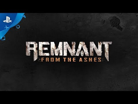 Remnant: From the Ashes - Announcement Trailer | PS4