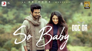 Doctor - So Baby Music Video | Sivakarthikeyan | Anirudh Ravichander | Nelson Dilipkumar