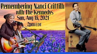 Remembering Nanci Griffith, with The Kennedys, Sunday, August 15, 2pm EDT!