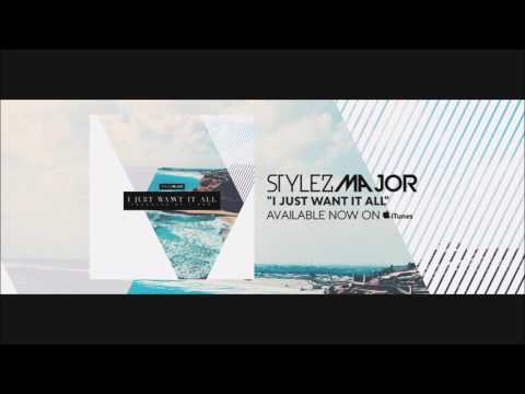 🔥New! Stylez Major- I Just Want It All [Audio] [Today's Rap/ Today's Hip Hop]