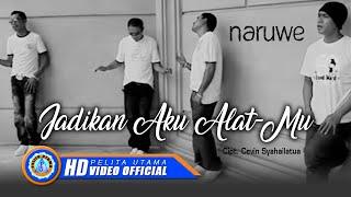 Naruwe - Jadikan Aku Alat Mu (Official Music Video)