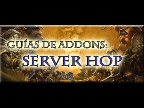 GUIAS DE ADDONS: SERVER HOP
