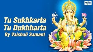 Download Hindi Video Songs - Tu Sukhkarta Tu Dukhharta By Vaishali Samant | Marathi Gauri Ganpati Songs 2015 | Ganpati Bhajan