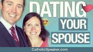 Catholic Marriage Advice (Date Your Spouse)