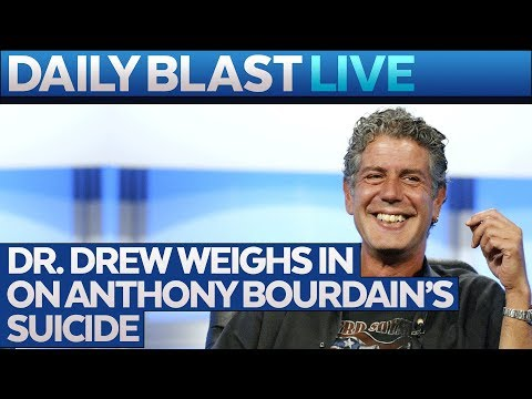 Dr. Drew Comments on Anthony Bourdain's Suicide