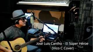 Jose Luis Cantho - El Super Heroe (COVER Vico C)