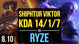 Shiphtur - VIKTOR vs RYZE (MID) ~ KDA 14/1/7, Legendary ~ NA Challenger ~ Patch 8.10