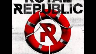 Royal Republic - Let Your Hair Down