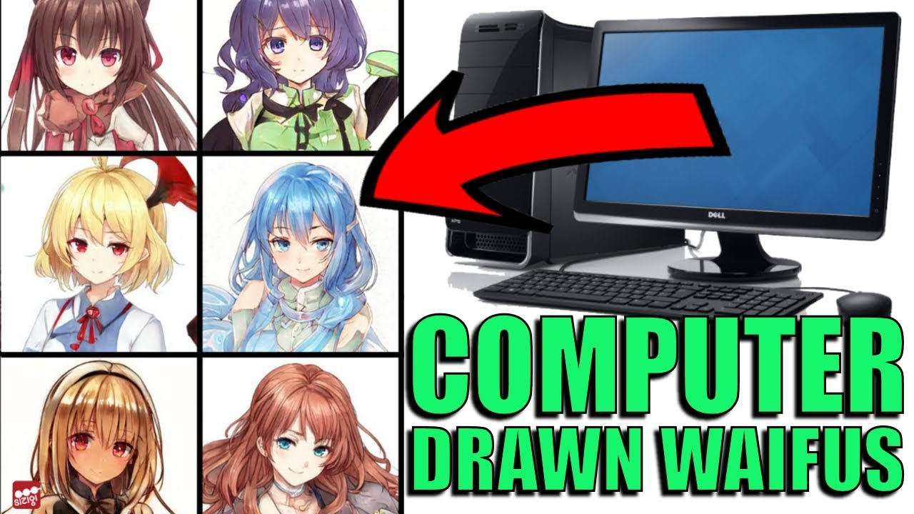 An Intelligent COMPUTER that draws ANIME GIRLS for you!
