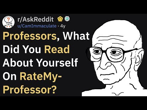 Professors Read Reviews About Themselves (r/AskReddit)