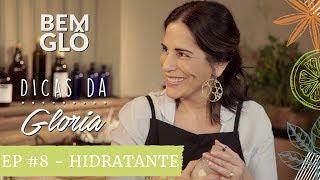 Dicas da Gloria | Bemglô convida Carol Cronemberger - Ep. 8 - Hidratante