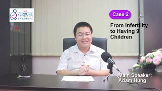 (Adam- The Fertility Advisor) share with you from infertility to having 9 children