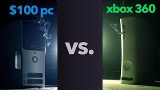 $100 PC vs. Xbox 360