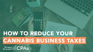 How to Reduce Your Cannabis Business Taxes – Cannabis Industry CFO Duties
