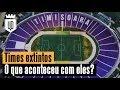 10 times extintos ou licenciados | UD LISTAS